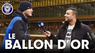VIDEO: DANS TA RUE : vos FAVORIS pour le Ballon d'Or 2019 !