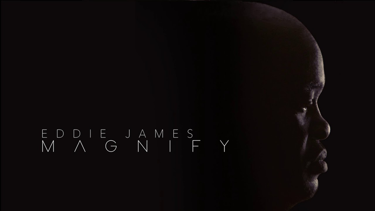 Eddie James - Magnify (Full Album)