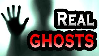 Real Ghosts - Caught on Film