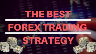 The Best FOREX TRADING Strategy | 🔥 MUST SEE 🔥