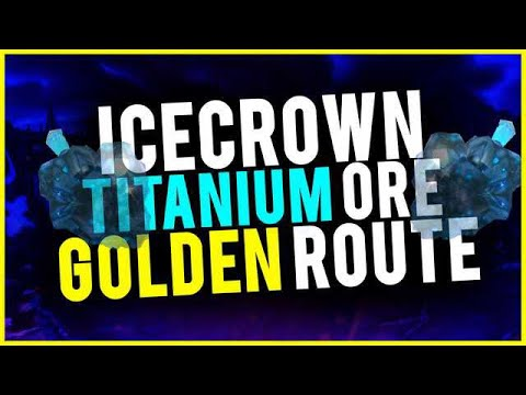 Insane Titanium Ore Mining Route Icecrown Earn Up To 30k Per Hour Mining! WoW Gold Guide