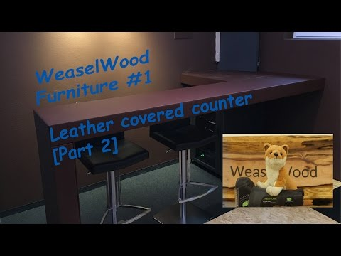 WeaselWood Furniture #1/2 [English] Leather covered counter (Part 2)