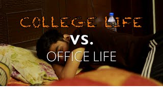 College Life Vs. Office Life