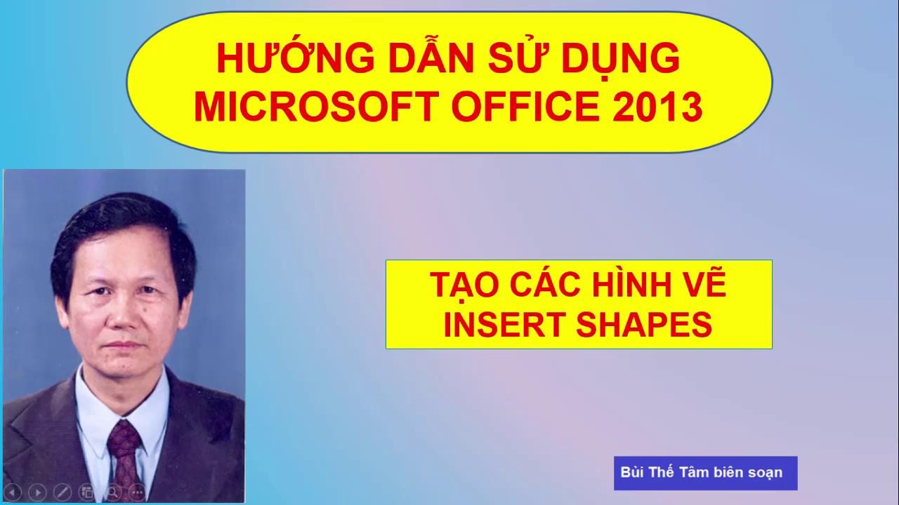 [11] Tạo hình vẽ - Insert nút Shapes - Tin học văn phòng - Bui The Tam