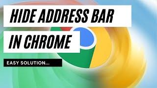 How to hide address bar in Chrome and Windows 10 - easy solution - Google Slides