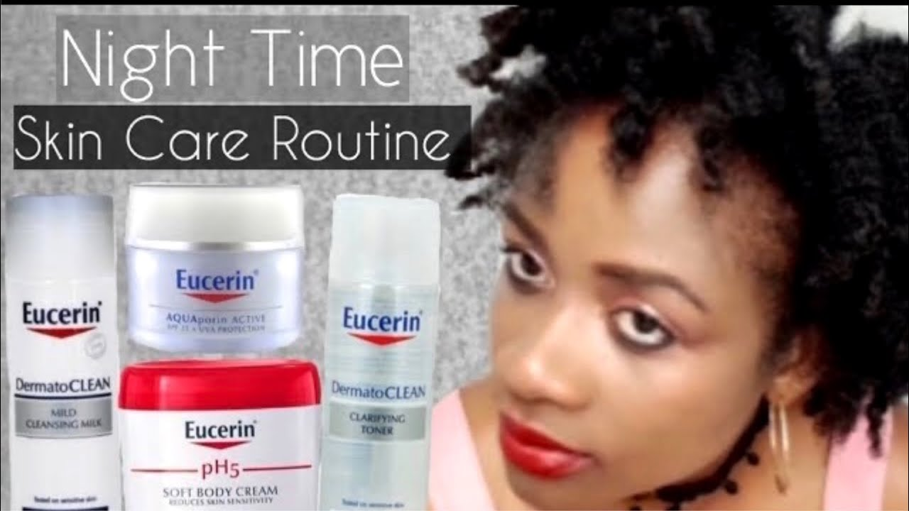 My Night Time Skin Care Routine Story Eucerin Products Mild Cleansing Milk