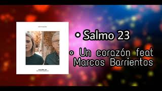salmo 23  un corazon ft marcos barrientos  sencillo 2018