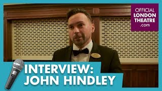 My West End Episode Six: John Hindley - Operations Director