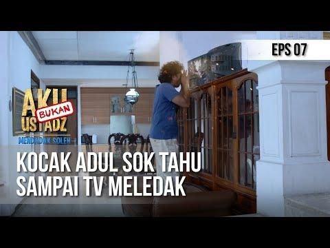AKU BUKAN USTAD - Kocak Adul Sok Tahu Sampai TV Meledak [13 MEI 2019]