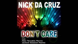 Nick Da Cruz: Don´t Care (Alex Terzakis Remix)