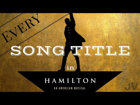 Every Song Title in Hamilton