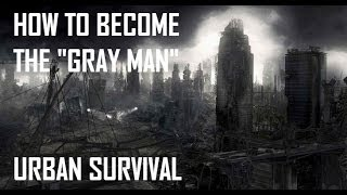 "How to become the ""Gray Man""- Urban Survival- Black Scout Tutorials"
