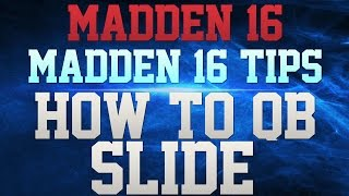 MADDEN 16 TIPS!!! - HOW TO QB SLIDE IN MADDEN 16!!! - AVOID HITS WITH YOUR QUARTERBACK!!!
