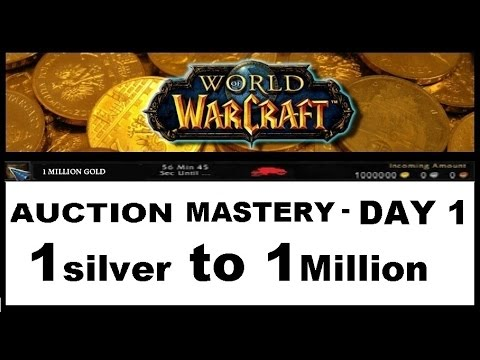 Auction Mastery Day 1 - 1 Silver to 1 Million Gold Challenge - No Farming - WOD 6.2.3