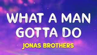 Download Lagu Jonas Brothers - What a Man Gotta Do MP3