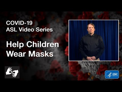 ASL Video Series: Help Children Wear Masks
