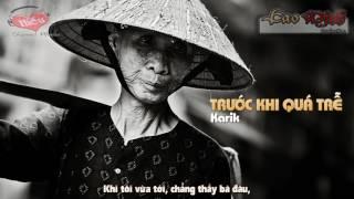Trước Khi Quá Trễ   Karik Video Lyric HD
