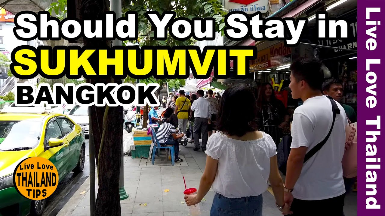 Thailand Tips to Know | should you stay in Sukhumvit! #livelovethailand