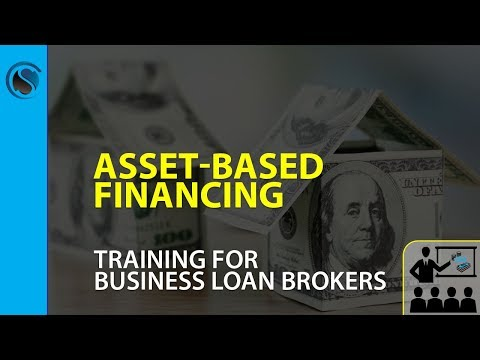 Asset Based Financing Training For Business Loan Brokers
