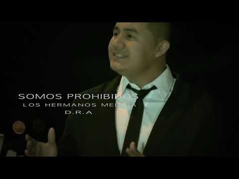 SOMOS PROHIBIDOS - Los Hermanos Medina - JAMESeditions Video Oficial