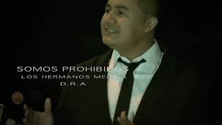 SOMOS PROHIBIDOS - Los Hermanos Medina - JAMESeditions Video Oficial