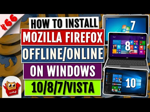 How To Download & Install Mozilla Firefox On Windows 10/8/7 | Downloading & Installing Firefox 2019