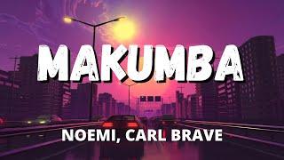 MAKUMBA - Noemi, Carl Brave (Testo/Lyrics)