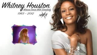 Whitney Houston - I Wanna Dance With Somebody (Naxsy Remix)