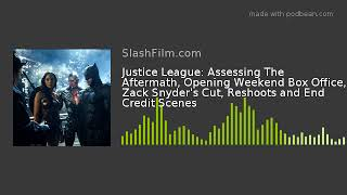Justice League: Assessing The Aftermath, Opening Weekend Box Office, Zack Snyder