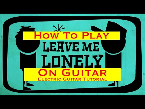 How to Play Leave Me Lonely | Hilltop Hoods | Electric Guitar Tutorial