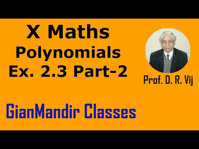 X Maths | Polynomials | Ex. 2.3 Part-2 by Preeti Ma'am