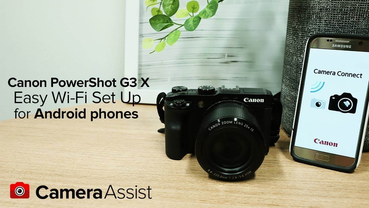 Connect Your Canon Powershot G3x To Android Phone Via Wi Fi G3 X And Nfc