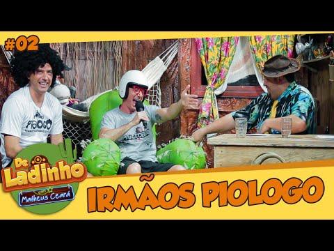 IRMÃOS PIOLOGO | De Ladinho Com Matheus Ceará | 02