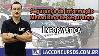 PM MA - Informática - Segurança da Informação - Mecanismo de Segurança