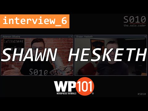 From Freelancing to Training with Shawn Hesketh from WP101.com - interview #6 - The Solo Coder
