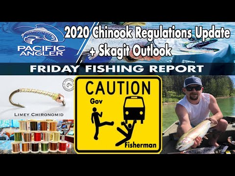 BC Chinook Fishing Regulations 2020 + Skagit River Outlook  - Pacific Angler Friday Fishing Report