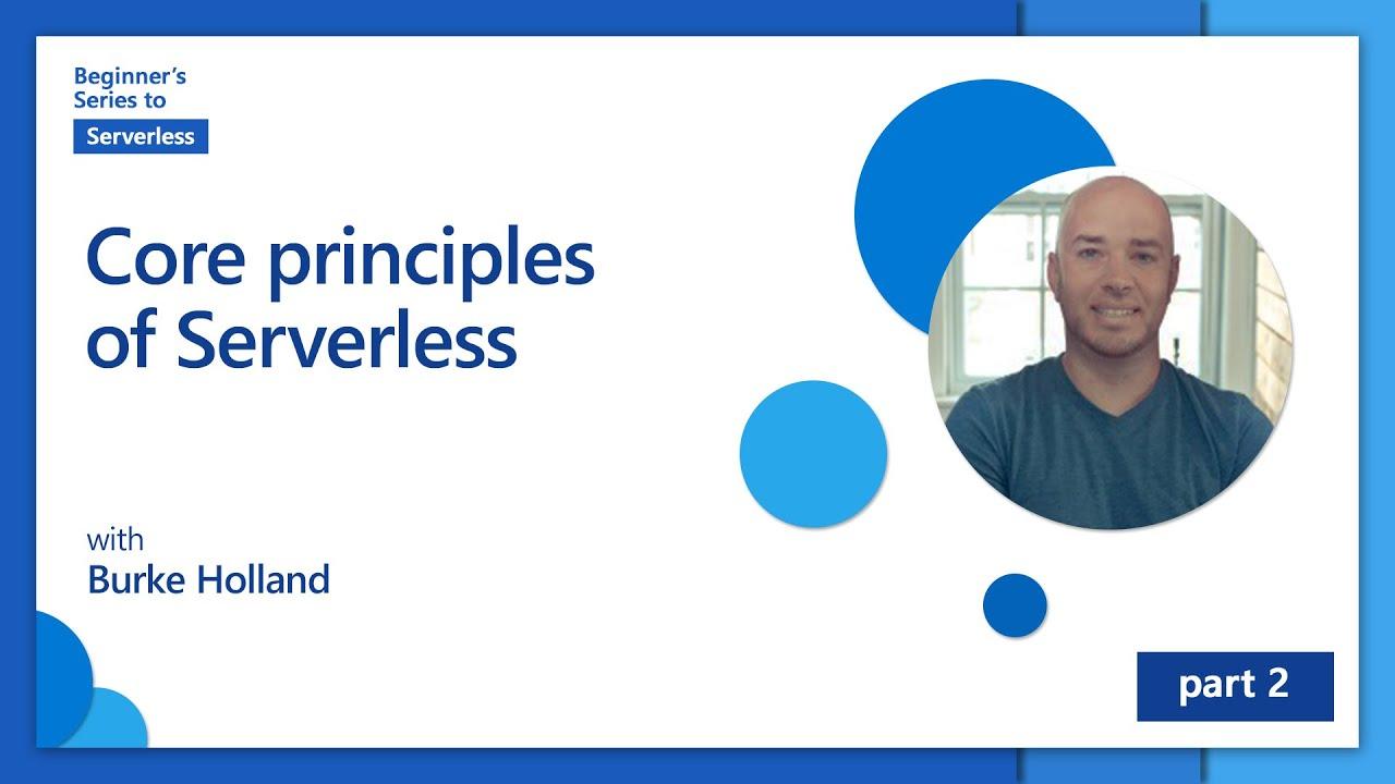 Core principles of Serverless | Beginner's Series to: Serverless [2 of 16]