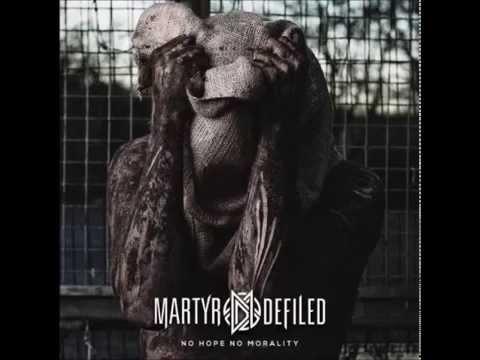 Martyr Defiled - No Hope, No Morality (2014) Full Album