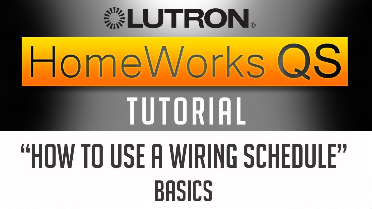 How To Use A Wiring Schedule Lutron Homeworks Qs Tutorial For Diagram Uk Beginners