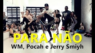 PARA NÃO - WM, Pocah e Jerry Smith l Zumba® l Choreography l CIa Art Dance