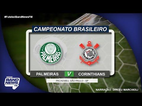 AO VIVO - Palmeiras x Corinthians - Campeonato Brasileiro