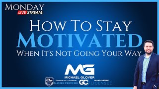 Monday Live Stream: How to Stay Motivated When It's Not Going Your Way