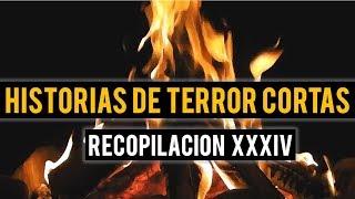 HISTORIAS DE TERROR CORTAS XXXIV (RELATOS DE HORROR)