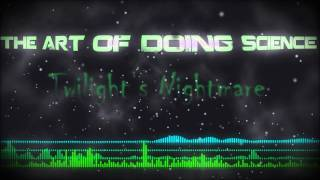 The Art of Doing Science--Twilight
