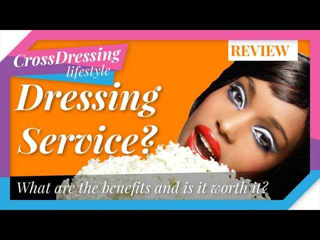 Dressing Service - looking for a Dressing Service | Reasons why you should visit a Dressing Service