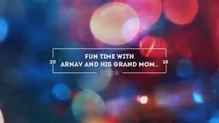 Fun Moments with Arnav and his Grand Mom.. കൊച്ചുമൊന്നും അമ്മുമ്മയുടെ കൂടെ അൽപസമയം ll