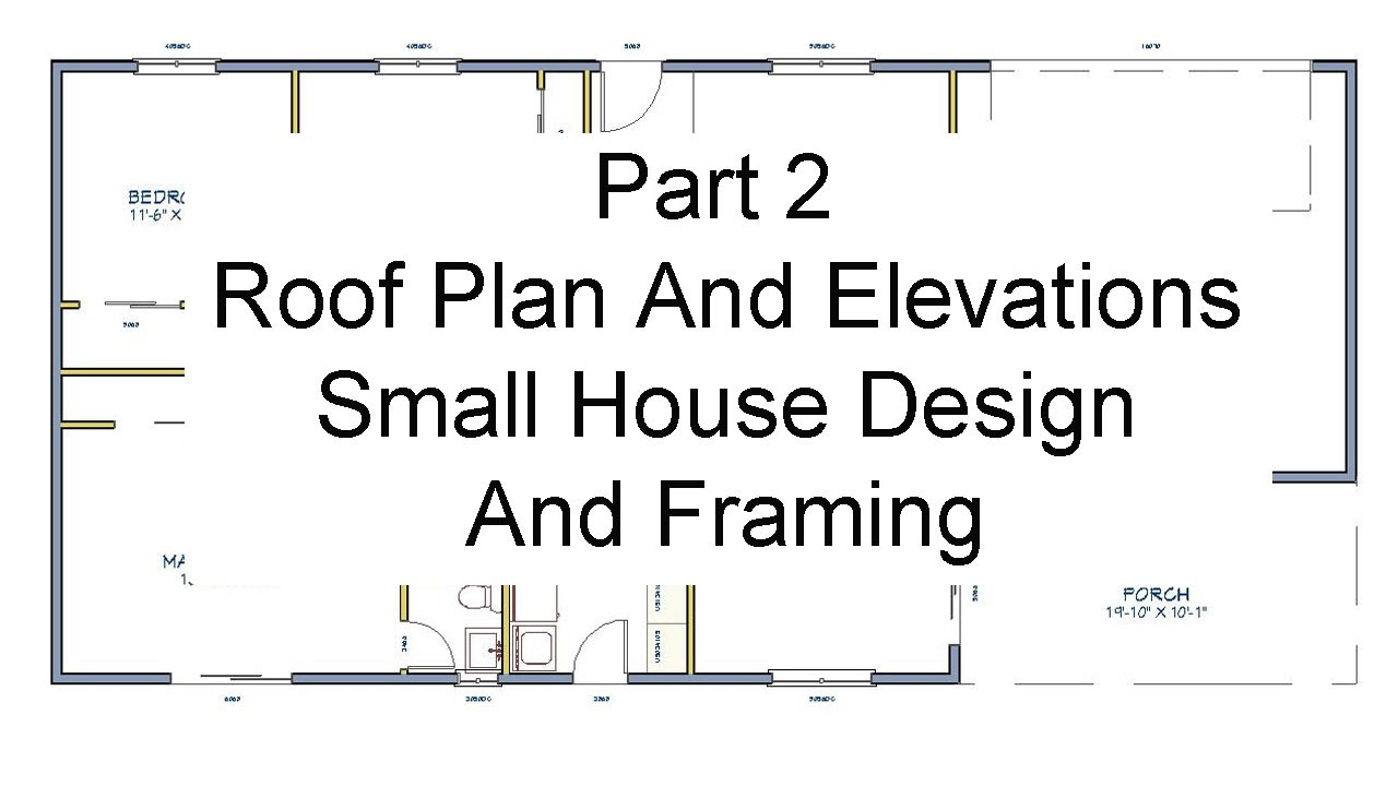 Part 2 - Roof Plans And Elevations