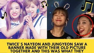 TWICE`s Nayeon and Jungyeon Saw a Banner Made with Their Old Picture Together and This was What They