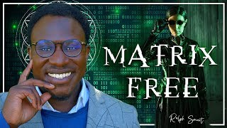 7 SIGNS YOU'RE BECOMING MATRIX FREE *life changing*