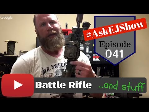 #AskEJShow Episode 041: Pressure Pad Equipment, Battle Rifle Blow Out Kits & Leaving Your Gun